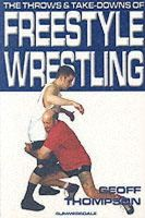 Thompson, Geoff - The Throws and Takedowns of Free-style Wrestling - 9781840240283 - V9781840240283