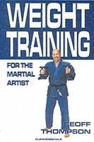 Thompson, Geoff - Weight Training for the Martial Artist - 9781840241839 - V9781840241839
