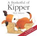 Inkpen, Mick - Basketful of Kipper - 9781840326918 - V9781840326918