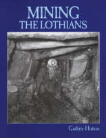 Hutton, Guthrie - Mining the Lothians - 9781840330472 - V9781840330472