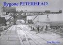 Buchan, Jim - Bygone Peterhead - 9781840330816 - V9781840330816