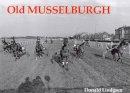 Lindgren, Donald - Old Musselburgh - 9781840331677 - V9781840331677