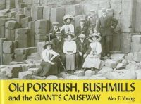 Young, Alex F. - Old Portrush, Bushmills and the Giant's Causeway - 9781840331899 - V9781840331899