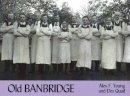 Young, Alex, Quail, Des - Old Banbridge - 9781840332049 - V9781840332049