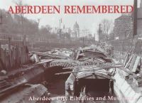 Aberdeen City Libraries and Museums - Aberdeen Remembered - 9781840332681 - KOC0027718