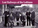 Stansfield, Gordon - Lost Railways of the Lothians - 9781840332704 - V9781840332704