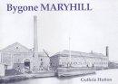 Hutton, Guthrie - Bygone Maryhill - 9781840333275 - V9781840333275