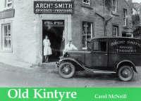 McNeill, Carol - Old Kintyre - 9781840333992 - V9781840333992