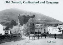 Oram, Hugh - Old Omeath, Carlingford and Greenore - 9781840334210 - V9781840334210