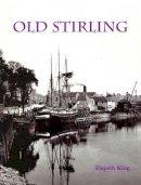 King, Elspeth - Old Stirling - 9781840334517 - V9781840334517