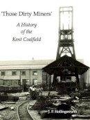 Hollingsworth, J.P. - Those Dirty Miners - 9781840335088 - V9781840335088