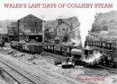 Heavyside, Tom - Wales's Last Days of Colliery Steam - 9781840335729 - V9781840335729