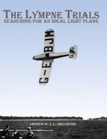Ord-Hume, Arthur W. J. G. - The Lympne Trials - Searching for an Ideal Light Plane - 9781840335736 - V9781840335736
