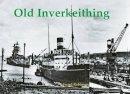 Robinson, Edward - Old Inverkeithing - 9781840335996 - V9781840335996