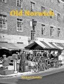 Chandler, Michael - Old Norwich - 9781840336139 - V9781840336139