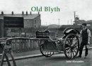 Alexander, John - Old Blyth - 9781840337167 - V9781840337167