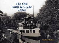 Hutton, Guthrie - The Old Forth and Clyde Canal - 9781840337228 - V9781840337228