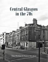 Mortimer, Peter - Central Glasgow in the 70s - 9781840337235 - V9781840337235