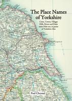 Chrystal, Paul - The Place Names of Yorkshire - 9781840337532 - V9781840337532
