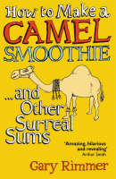 Gary Rimmer - How to Make a Camel Smoothie: And Other Surreal Sums - 9781840466515 - KNW0008795
