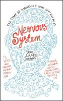 JAN LARS JENSEN - NERVOUS SYSTEM: THE STORY OF A NOVELIST WHO LOST HIS MIND - 9781840467932 - KNW0007643