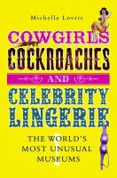 Lovric, Michelle - Cowgirls, Cockroaches and Celebrity Lingerie - 9781840468335 - V9781840468335