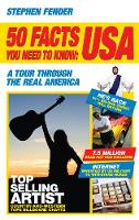 Stephen Fender - 50 Facts You Need to Know: USA: A Tour Through the Real America - 9781840468847 - KLN0016411