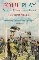 Joe Humphreys - Foul Play: What's Wrong with Sport - 9781840468908 - KTG0003434