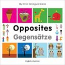 Milet Publishing - My First Bilingual Book - Opposites: English-German - 9781840597370 - V9781840597370