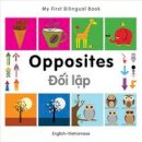 Milet Publishing - My First Bilingual Book - Opposites: English-Vietnamese - 9781840597479 - V9781840597479