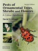 Alford, David V. - Pests of Ornamental Trees, Shrubs and Flowers - 9781840761627 - V9781840761627