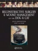 Kirpensteijn, Jolle; Haar, Gert ter - Reconstructive Surgery and Wound Management of the Dog and Cat - 9781840761634 - V9781840761634