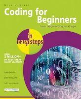 McGrath, Mike - Coding for Beginners in Easy Steps: Grasp the Basics of Programming - 9781840786422 - V9781840786422