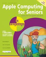 Vandome, Nick - Apple Computing for Seniors in Easy Steps: Covers OS X El Capitan and iOS 9 - 9781840787238 - V9781840787238