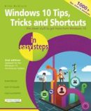 McGrath, Mike - Windows 10 Tips, Tricks & Shortcuts in easy steps: Covers the Windows 10 Anniversary Update - 9781840787481 - V9781840787481