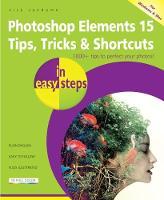 Nick Vandome - Photoshop Elements 15 Tips Tricks & Shortcuts in easy steps - 9781840787672 - KSS0005794
