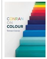 Conran, Sir Terence - Conran on Colour - 9781840916744 - V9781840916744