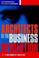 Dearlove, Des, Coomber, Steve - Architects of the Business Revolution: The Ultimate E-business Book - 9781841121086 - KHS0082580