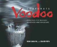 Rene Carayol, David Firth - Corporate Voodoo: Business Principles for Mavericks and Magicians - 9781841121574 - KLN0015496