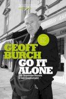 Burch, Geoff - Go it Alone - 9781841124704 - V9781841124704