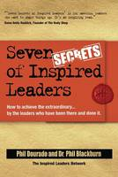 Dourado, Phil, Blackburn, Phil - Seven Secrets of Inspired Leaders: How to Achieve the Extraordinary...By Leaders Who Have Been There and Done It - 9781841126500 - KRF0021778