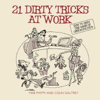 Phipps, Mike, Gautrey, Colin - 21 Dirty Tricks at Work - 9781841126579 - V9781841126579