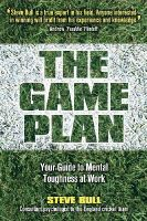 Steve Bull - The Game Plan: Your Guide to Mental Toughness at Work - 9781841127255 - V9781841127255