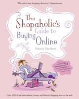 Patricia Davidson - The Shopaholic's Guide to Buying Online: Your Guide to What's Best on the Web - 9781841127552 - KLN0015567