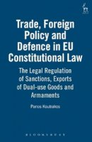 Koutrakos, Panos - Trade, Foreign Policy and Defence in EU Constitutional Law - 9781841131665 - V9781841131665