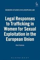 Askola, Heli - Legal Responses to Trafficking in Women for Sexual Exploitation in the European Union (Modern Studies in European Law) - 9781841136509 - V9781841136509