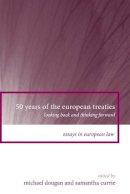 Michael Dougan, Samantha Currie - 50 Years of the European Treaties - 9781841138329 - V9781841138329
