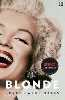 Oates, Joyce Carol - Blonde - 9781841153728 - 9781841153728