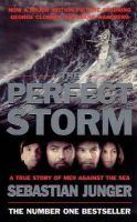 Junger, Sebastian - The Perfect Storm: A True Story of Man Against the Sea - 9781841153773 - KOC0008175