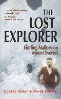 Anker, Conrad, Roberts, David - The Lost Explorer: Finding Mallory on Mount Everest - 9781841192116 - V9781841192116